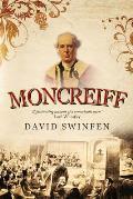 Moncreiff: The life and career of James Wellwood Moncreiff, 1811-1895, 1st Baron Moncreiff of Tullibole