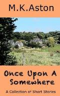 Once Upon a Somewhere: A Collection of Short Stories