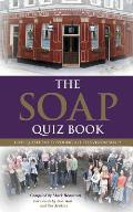 The Soap Quiz Book: 1,000 Questions Covering All Television Soaps