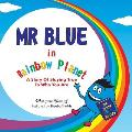 Mr Blue in Rainbow Planet: A story of staying true to who you are