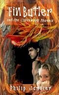 Fin Butler and the Clockwork Phoenix: The Fin Butler Adventures