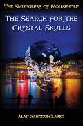 The Smugglers of Mousehole: Book 4: The Search for the Crystal Skulls