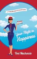 Your Flight to Happiness: A 7-Step Journey to Emotional Freedom