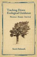 Tracking Down Ecological Guidance: Presence, Beauty, Survival