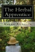 The Herbal Apprentice: Plant Medicine and The Human Body