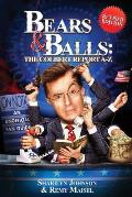 Bears & Balls: The Colbert Report A-Z: (Revised Edition)