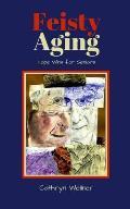 Feisty Aging: Hope Wins for Seniors