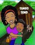 Sambo Semo: What You Can Do When Someone Believes in You!