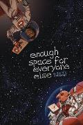 Enough Space for Everyone Else