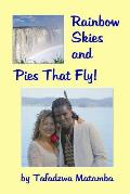 Rainbow Skies and Pies That Fly