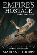Empire's Hostage: Book II of the Empire's Legacy Series