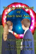 The Strange World of Mark and Anna