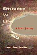 Entrance to Life: A Souls' Journey