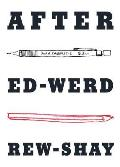 After Ed-Werd Rew-Shay