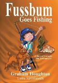 Fussbum Goes Fishing: A Story of Caring for Our Environment