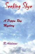Seeking Skye: A Poppa Roy Mystery