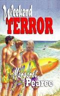 Weekend Terror