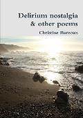 Delirium Nostalgia & Other Poems