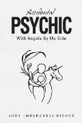 Accidental Psychic: With Angels by My Side