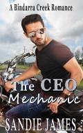 The CEO Mechanic: A Bindarra Creek Romance