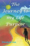 The Journey to My Life Purpose