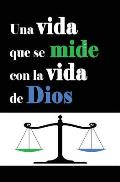 Una vida que se mide con la vida de Dios