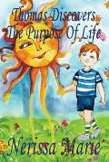 Thomas Discovers The Purpose Of Life (Kids book about Self-Esteem for Kids, Picture Book, Kids Books, Bedtime Stories for Kids, Picture Books, Baby Bo