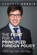 The Fight for a Principled Foreign Policy: Commentary and Select Speeches from my First Year in Parliament