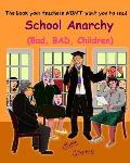 School Anarchy: Bad, BAD, Children