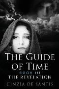 The Guide of Time: Book III: The Revelation