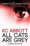 All Cats Are Grey: a dystopian thriller