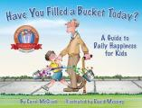 Have You Filled a Bucket Today A Guide to Daily Happiness for Kids