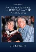For Time and All Eternity: The Sterling and Ellie Colton Story