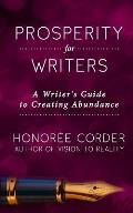 Prosperity for Writers: A Writer's Guide to Creating Abundance