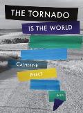 Tornado Is the World