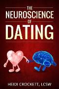 Modern Romance Neurobiology to the Rescue: The Neuroscience of Dating