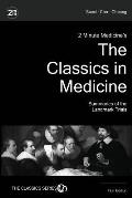 2 Minute Medicine's the Classics in Medicine: Summaries of the Landmark Trials, 1e (the Classics Series)
