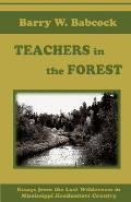Teachers in the Forest: Essays from the last wilderness in Mississippi Headwaters Country