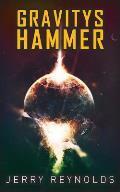 Gravitys Hammer