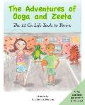 The Adventures of Ooga and Zeeta: The 12 Cs: Life Tools to Thrive
