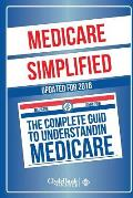 Medicare: Simplified - The Complete Guide to Understanding Medicare