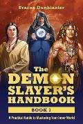 The Demon Slayer's Handbook: A Practical Guide to Mastering Your Inner World