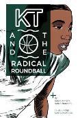 KT & The Radical Roundball