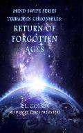 Mind Swipe Series Terraizen Chronicles: Return of the Forgotten Ages