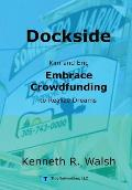 Dockside: Kim and Eric Embrace Crowdfunding to Realize Dreams