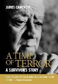 A Time of Terror: A Survivor's Story