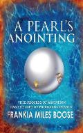 A Pearl's Anointing: The Process of Agitation Has the Gift of Producing Pearls