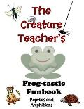 The Creature Teacher's Frog-Tastic Funbook-Reptiles and Amphibians