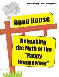 Open House: Debunking the Myth of the Happy Homeowner