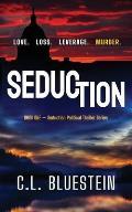 Seduction: Love, Loss, Leverage, Murder